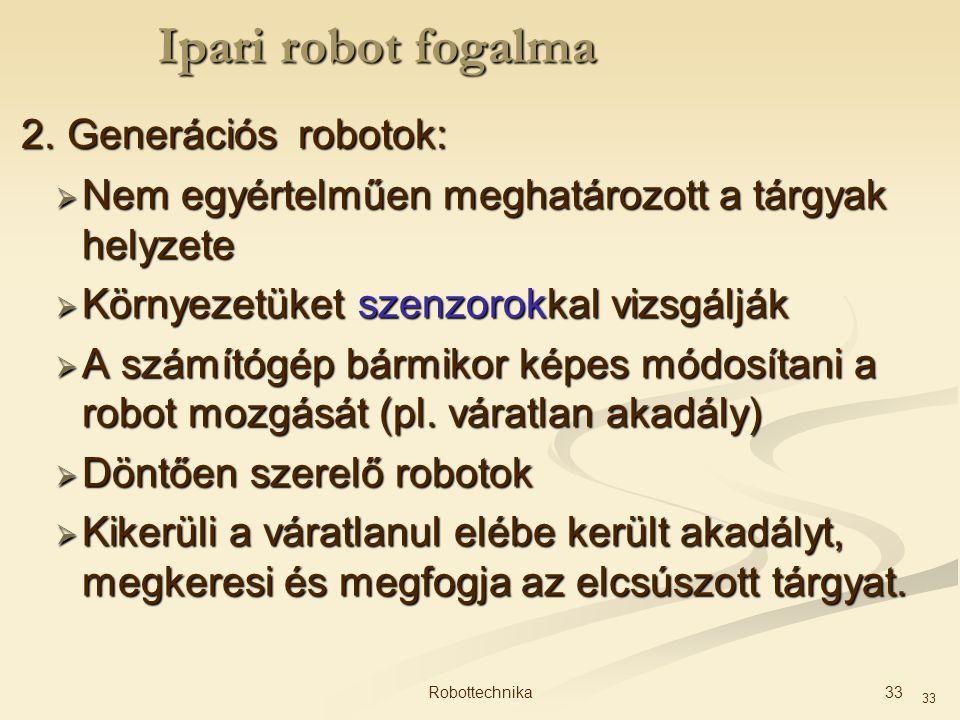 Ipari robot fogalma 2. Generációs robotok: