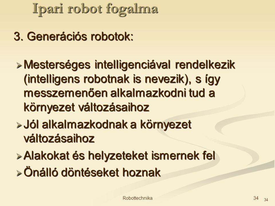 Ipari robot fogalma 3. Generációs robotok: