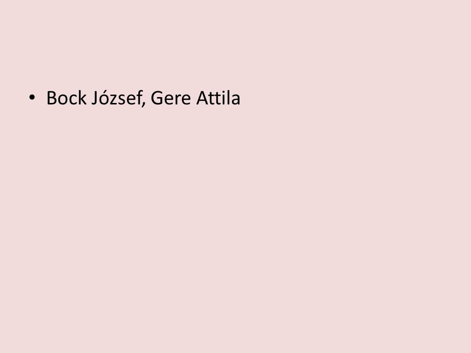 Bock József, Gere Attila