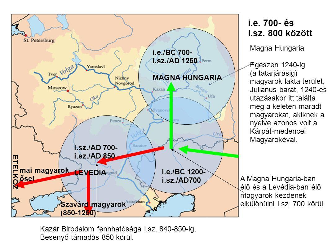 i.e. 700- és i.sz. 800 között Magna Hungaria i.e./BC 700-