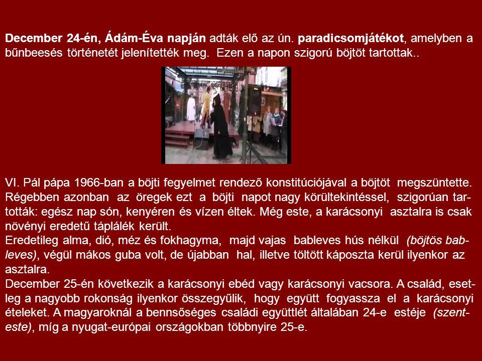 December 24-én, Ádám-Éva napján adták elő az ún