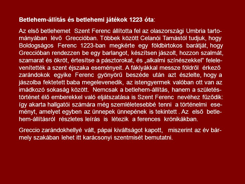 Betlehem-állítás és betlehemi játékok 1223 óta: