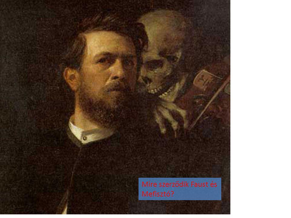 Mire szerződik Faust és Mefisztó