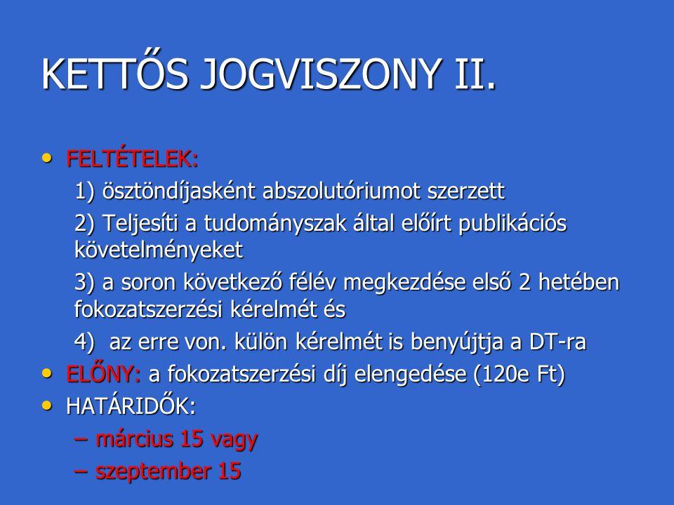 KETTŐS JOGVISZONY II. FELTÉTELEK: