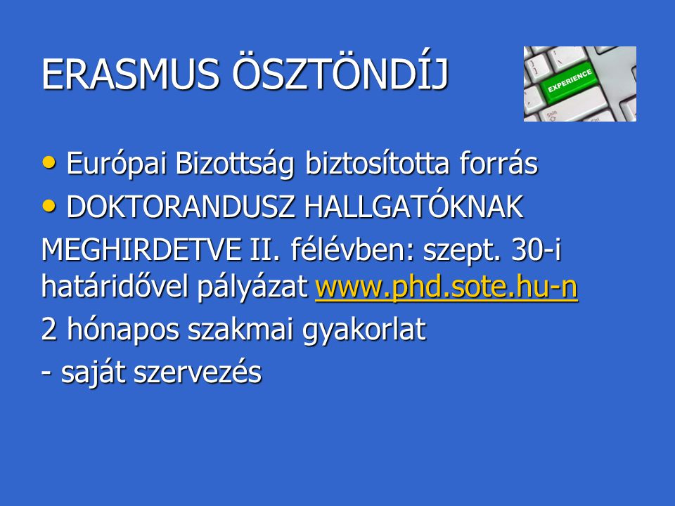 ERASMUS ÖSZTÖNDÍJ Európai Bizottság biztosította forrás