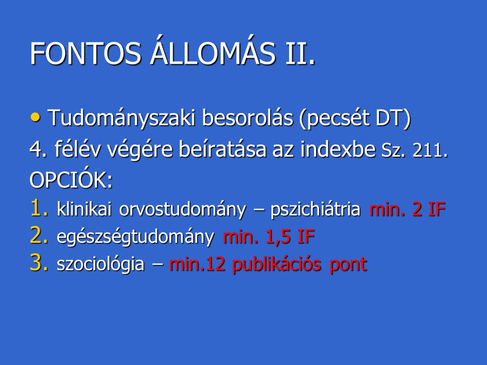 FONTOS ÁLLOMÁS II. Tudományszaki besorolás (pecsét DT)