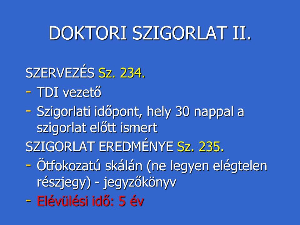 DOKTORI SZIGORLAT II. SZERVEZÉS Sz. 234. TDI vezető