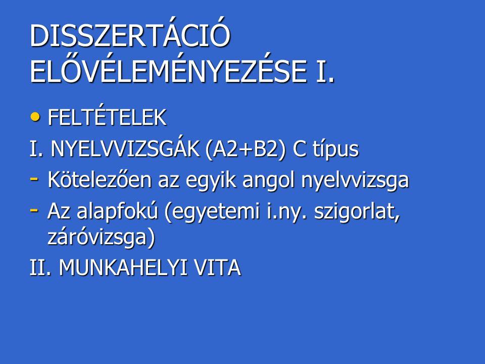 DISSZERTÁCIÓ ELŐVÉLEMÉNYEZÉSE I.
