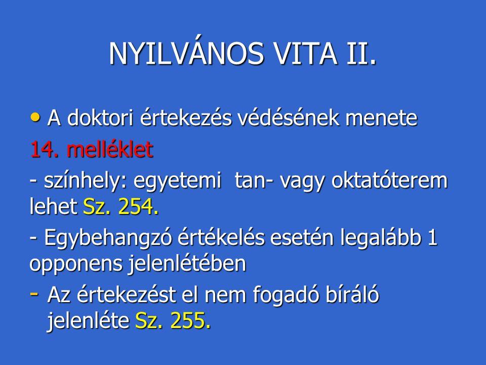 NYILVÁNOS VITA II. A doktori értekezés védésének menete 14. melléklet