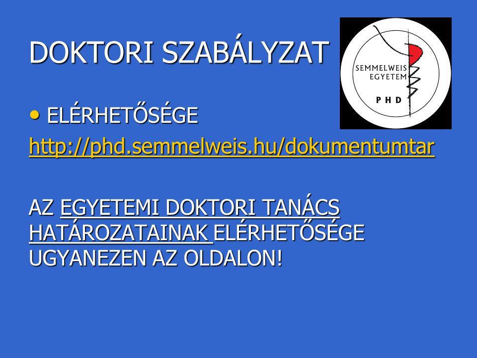 DOKTORI SZABÁLYZAT ELÉRHETŐSÉGE http://phd.semmelweis.hu/dokumentumtar