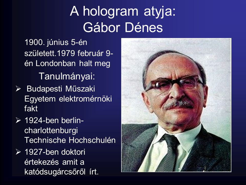 A hologram atyja: Gábor Dénes