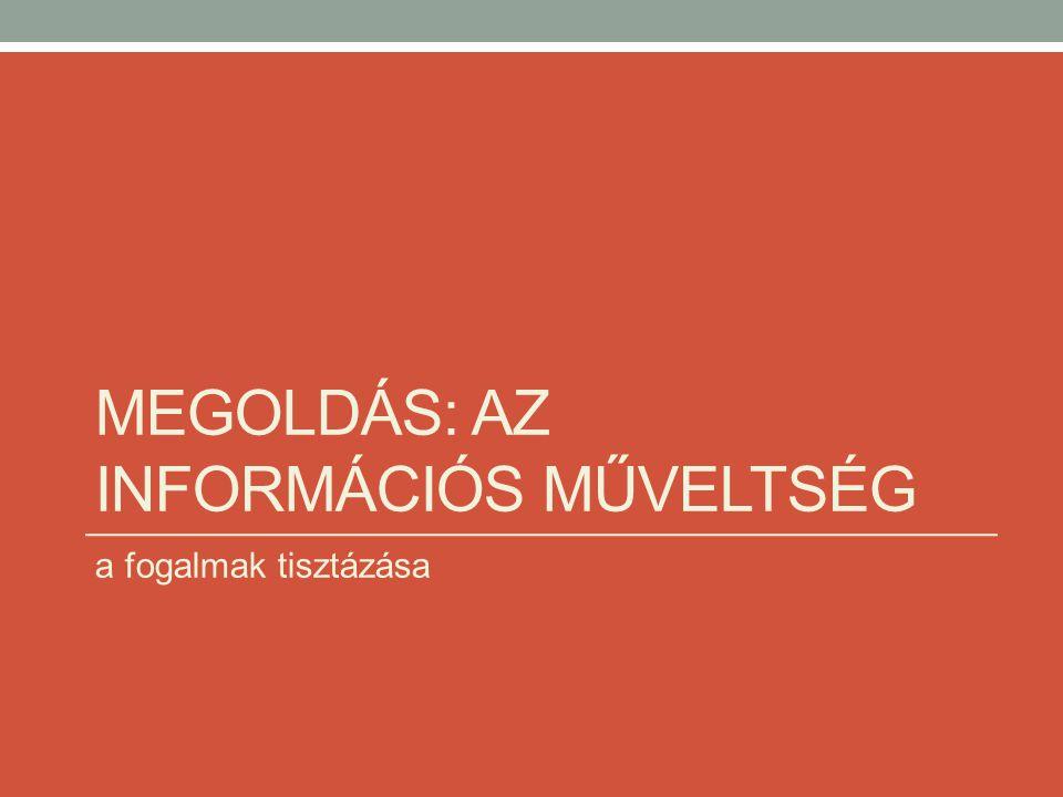 Megoldás: az információs műveltség