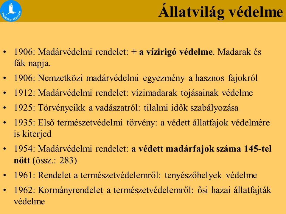 Állatvilág védelme 1906: Madárvédelmi rendelet: + a vízirigó védelme. Madarak és fák napja.