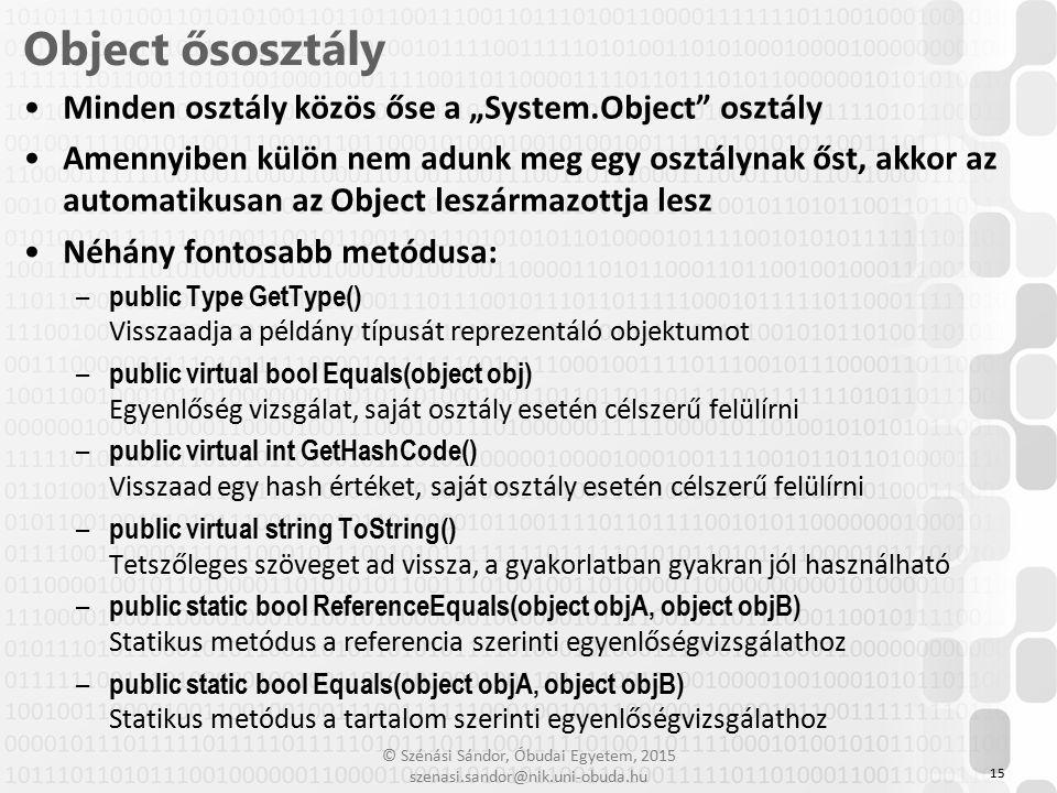"""Object ősosztály Minden osztály közös őse a """"System.Object osztály"""