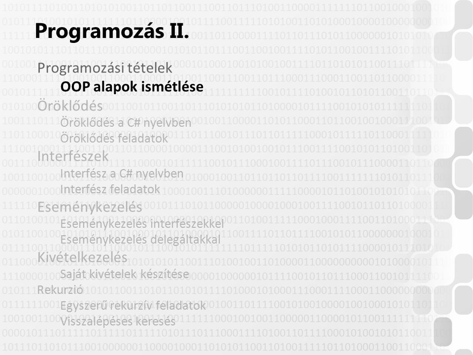 Programozás II. Programozási tételek OOP alapok ismétlése Öröklődés