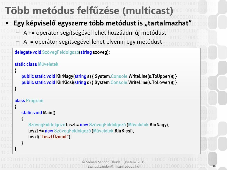 Több metódus felfűzése (multicast)