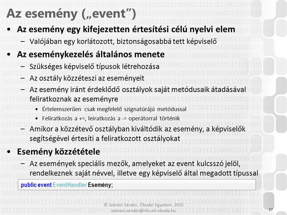 """Az esemény (""""event ) Az esemény egy kifejezetten értesítési célú nyelvi elem. Valójában egy korlátozott, biztonságosabbá tett képviselő."""