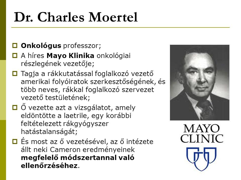 Dr. Charles Moertel Onkológus professzor;