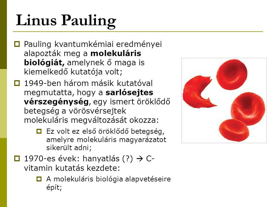 Linus Pauling Pauling kvantumkémiai eredményei alapozták meg a molekuláris biológiát, amelynek ő maga is kiemelkedő kutatója volt;
