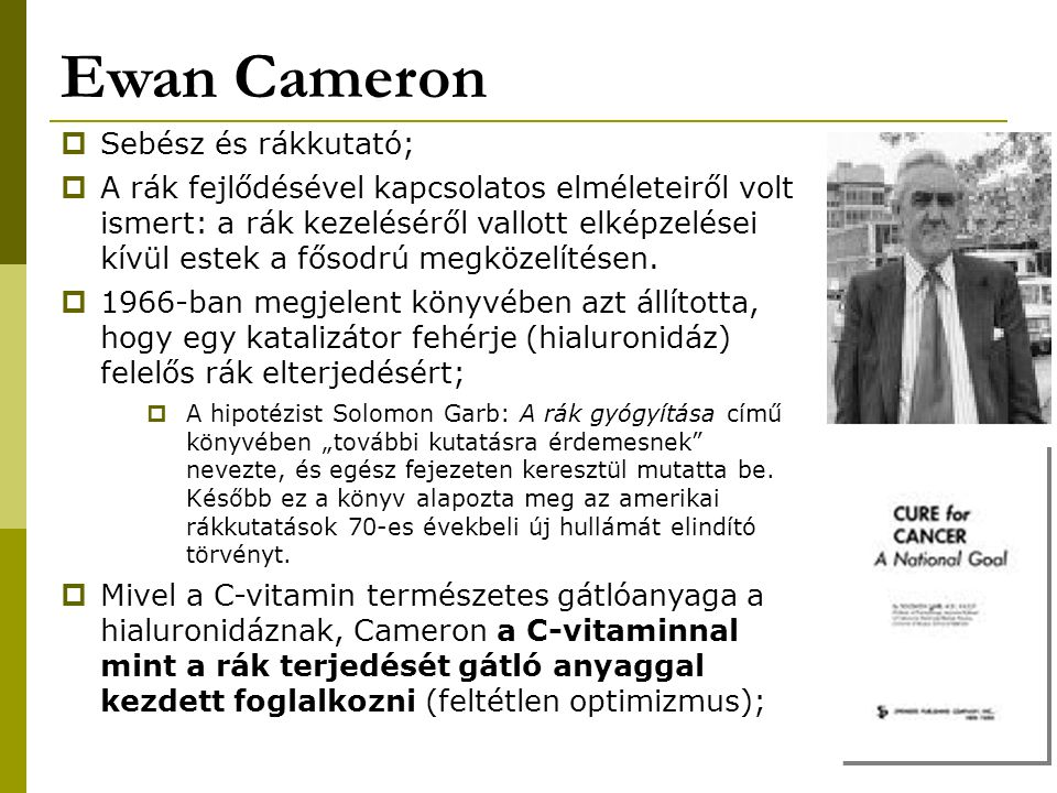 Ewan Cameron Sebész és rákkutató;