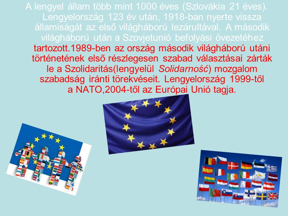 A lengyel állam több mint 1000 éves (Szlovákia 21 éves)