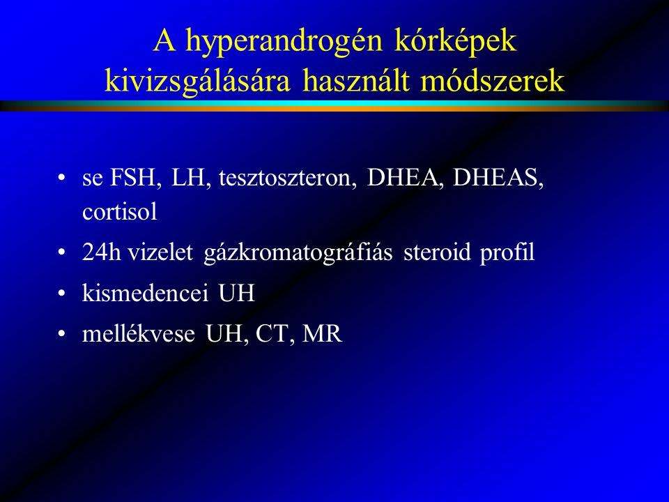A hyperandrogén kórképek kivizsgálására használt módszerek