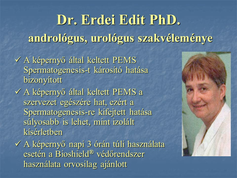 Dr. Erdei Edit PhD. andrológus, urológus szakvéleménye