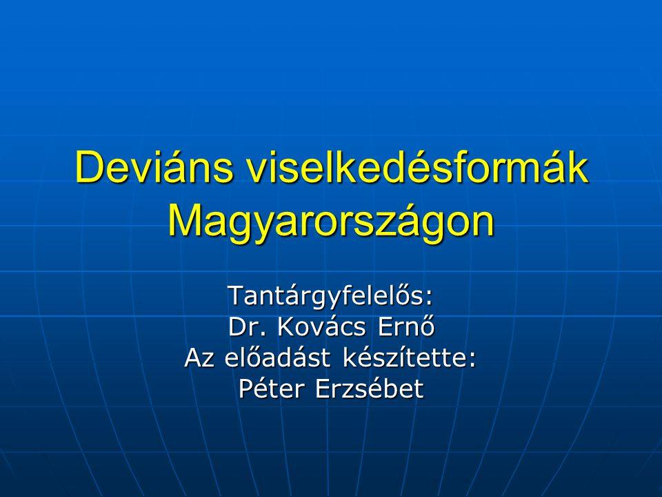 Deviáns viselkedésformák Magyarországon