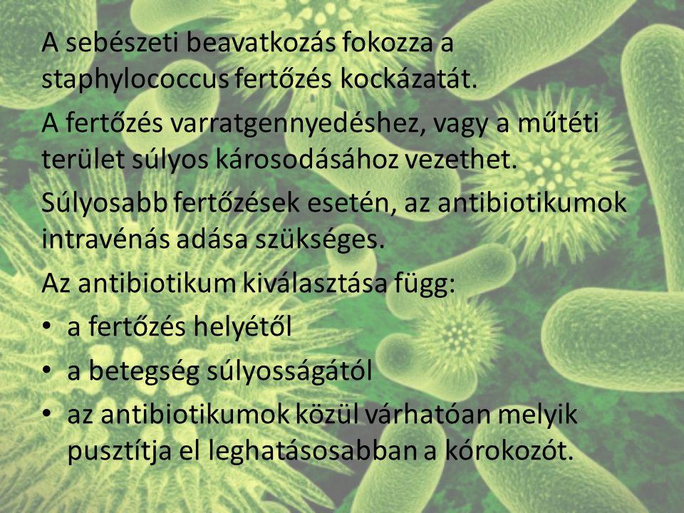 A sebészeti beavatkozás fokozza a staphylococcus fertőzés kockázatát.