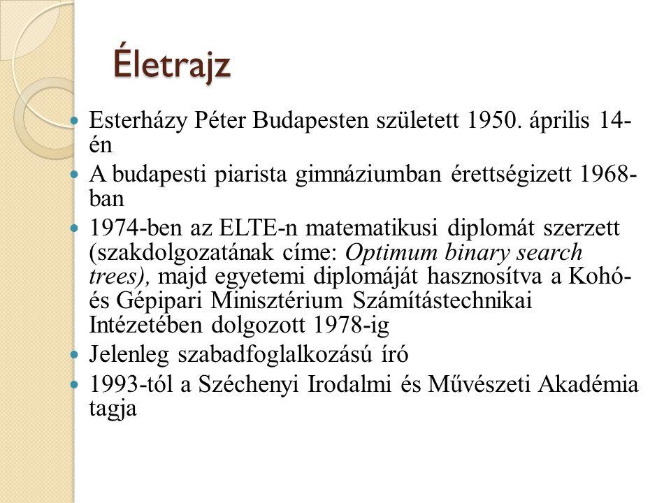 Életrajz Esterházy Péter Budapesten született 1950. április 14- én