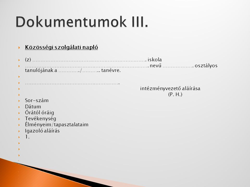 Dokumentumok III. Közösségi szolgálati napló