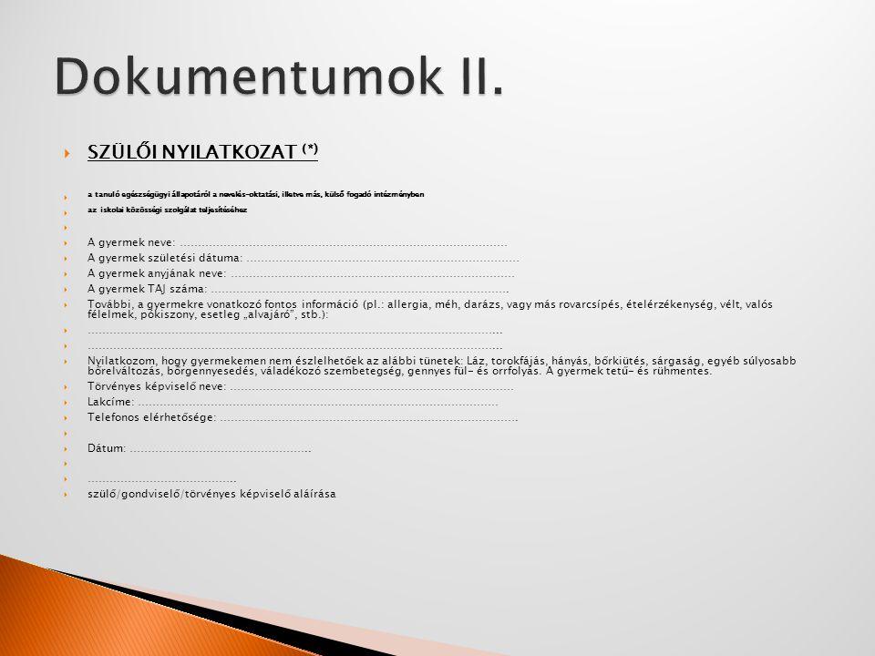 Dokumentumok II. SZÜLŐI NYILATKOZAT (*)