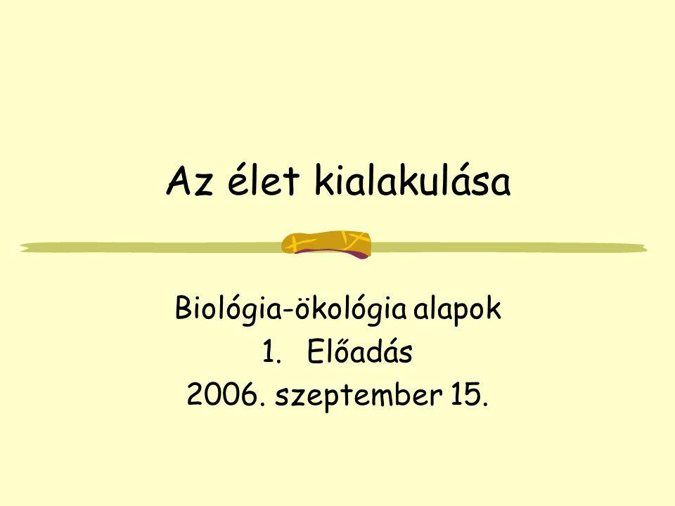 Biológia-ökológia alapok Előadás 2006. szeptember 15.