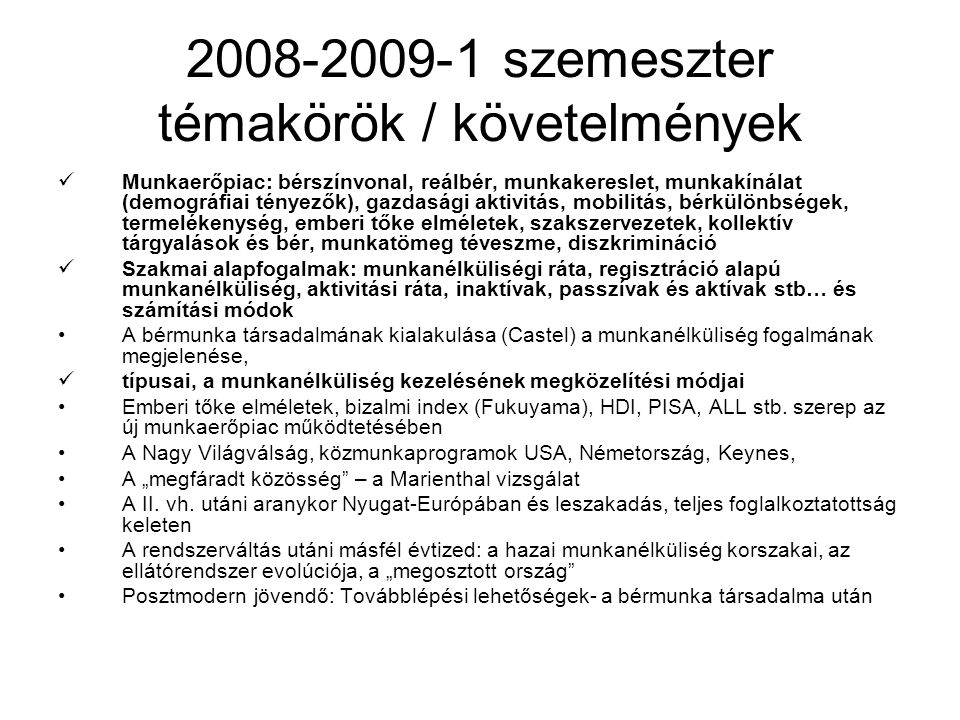 2008-2009-1 szemeszter témakörök / követelmények