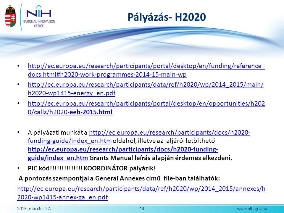 Pályázás- H2020 http://ec.europa.eu/research/participants/portal/desktop/en/funding/reference_docs.html#h2020-work-programmes-2014-15-main-wp.