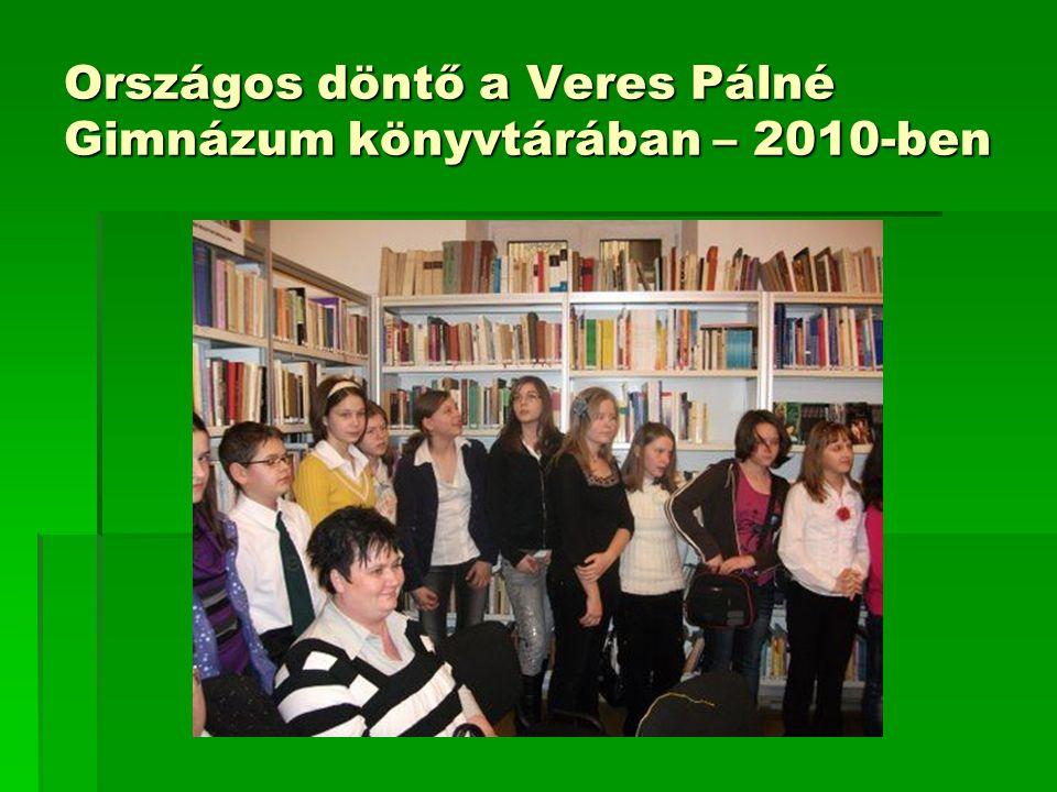 Országos döntő a Veres Pálné Gimnázum könyvtárában – 2010-ben