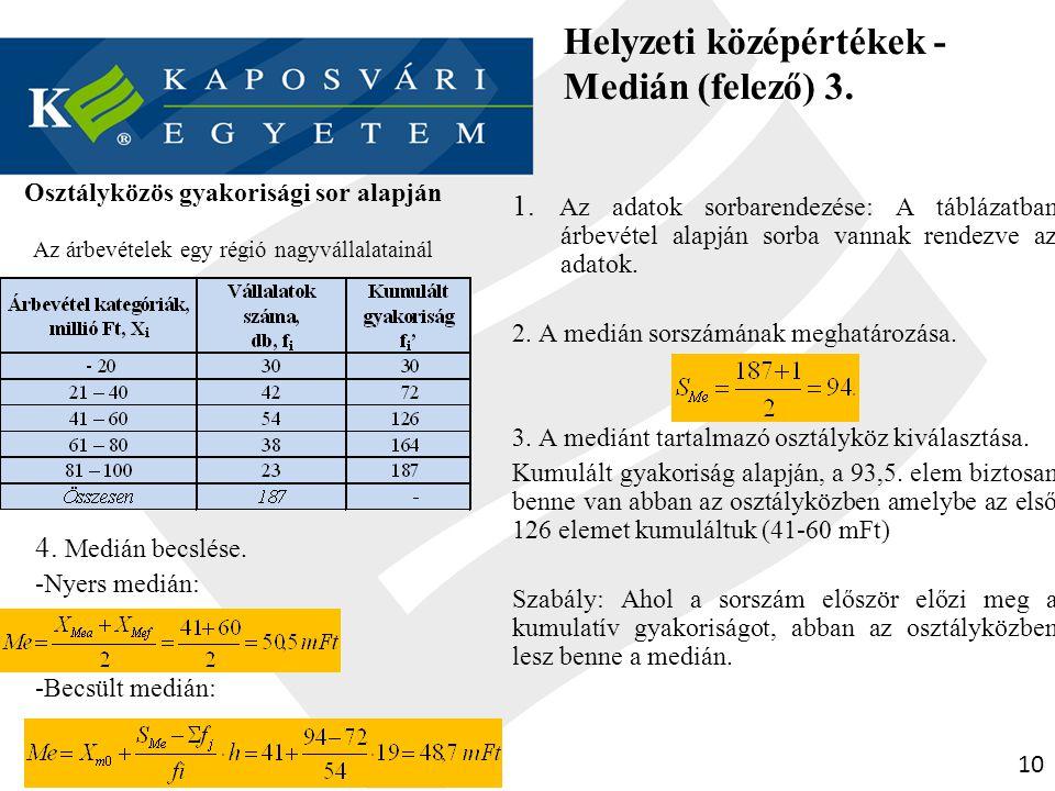 Helyzeti középértékek -Medián (felező) 3.