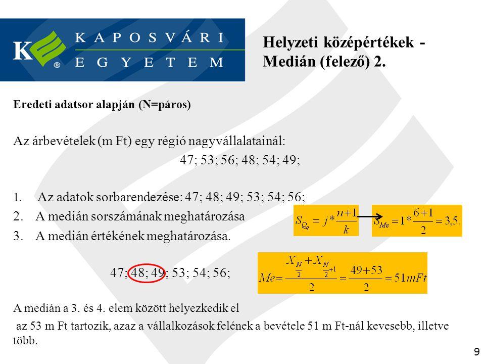 Helyzeti középértékek - Medián (felező) 2.
