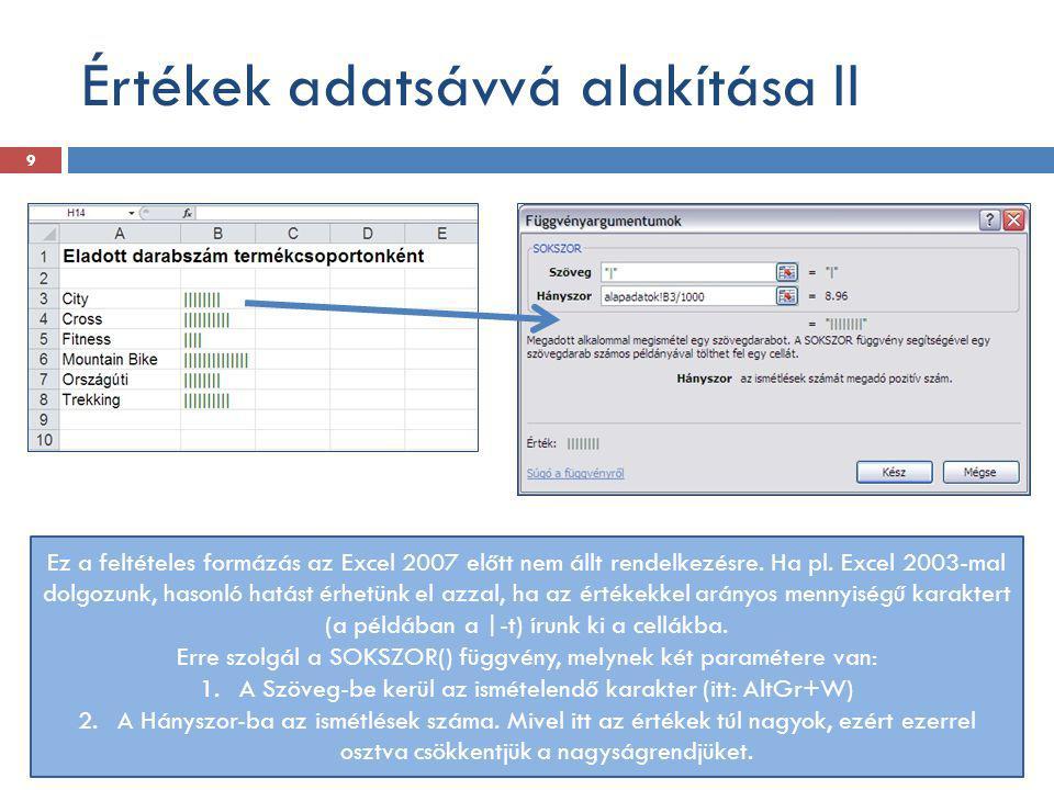 Értékek adatsávvá alakítása II