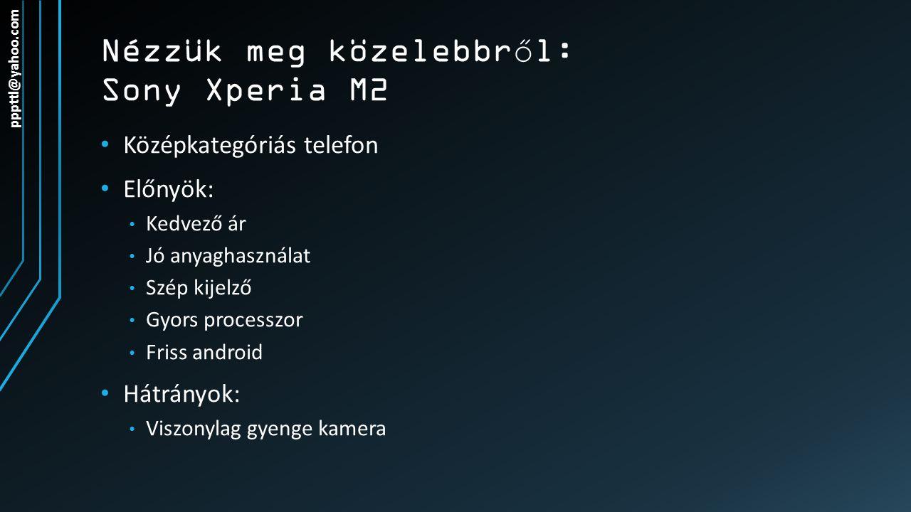 Nézzük meg közelebbről: Sony Xperia M2