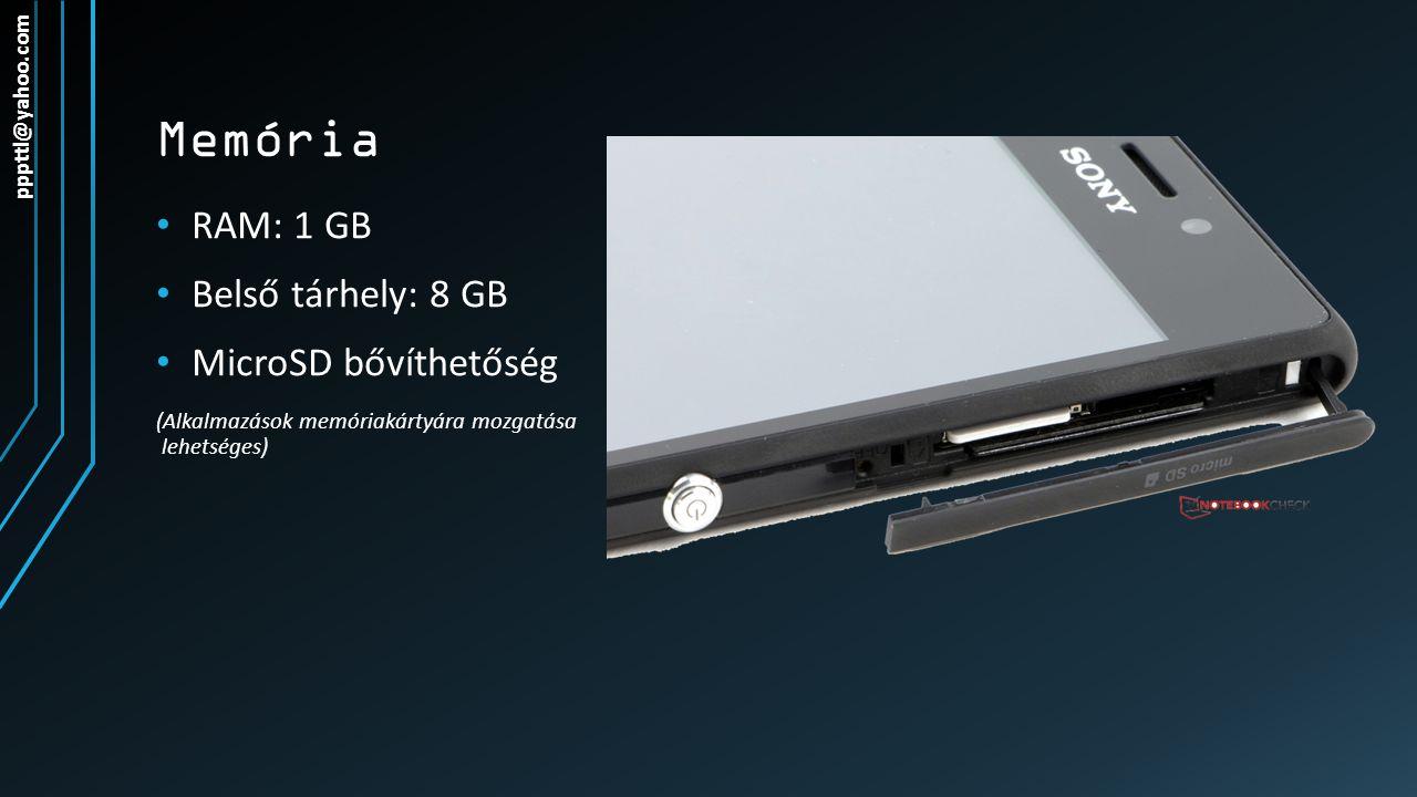 Memória RAM: 1 GB Belső tárhely: 8 GB MicroSD bővíthetőség