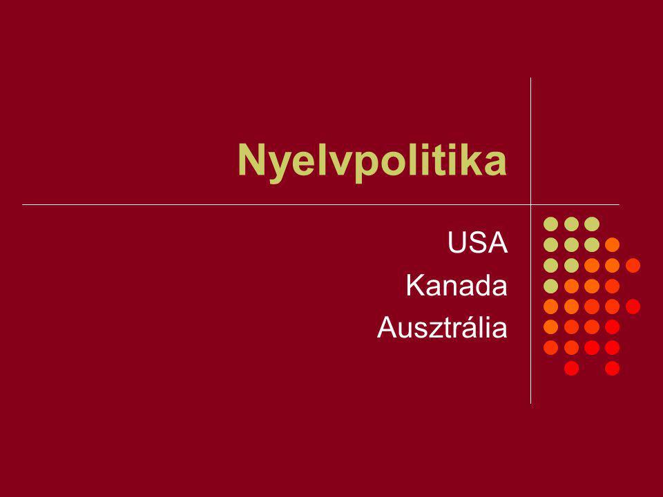 Nyelvpolitika USA Kanada Ausztrália