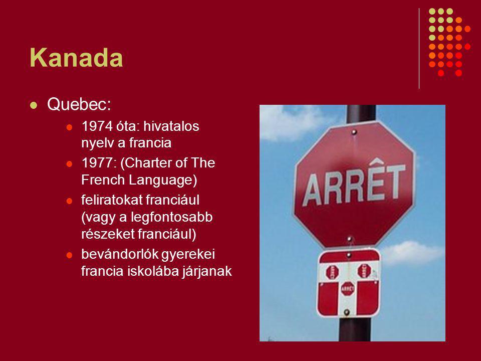 Kanada Quebec: 1974 óta: hivatalos nyelv a francia