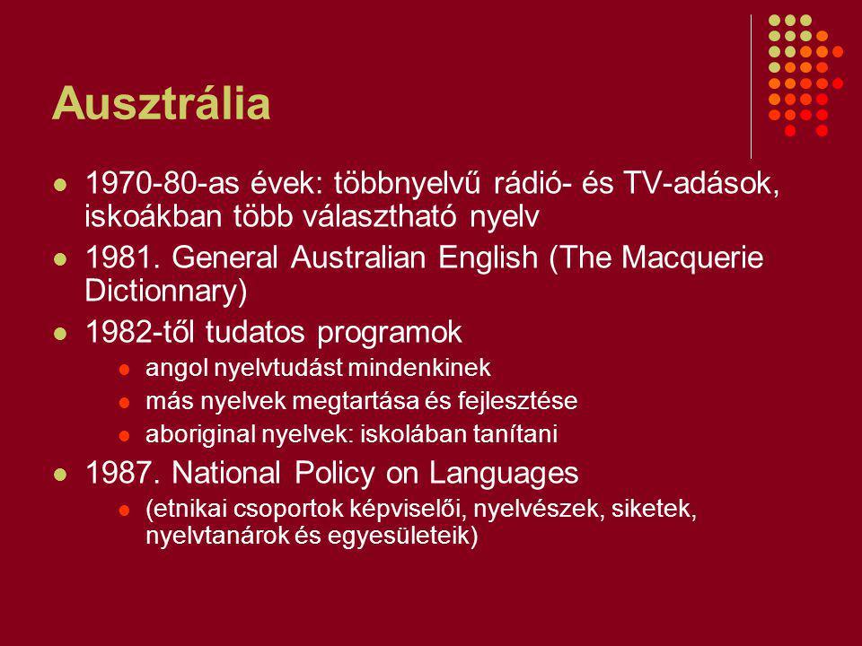 Ausztrália 1970-80-as évek: többnyelvű rádió- és TV-adások, iskoákban több választható nyelv.