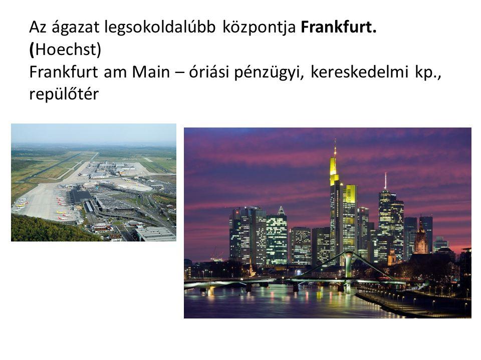 Az ágazat legsokoldalúbb központja Frankfurt