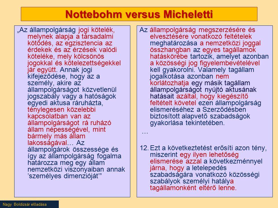 Nottebohm versus Micheletti