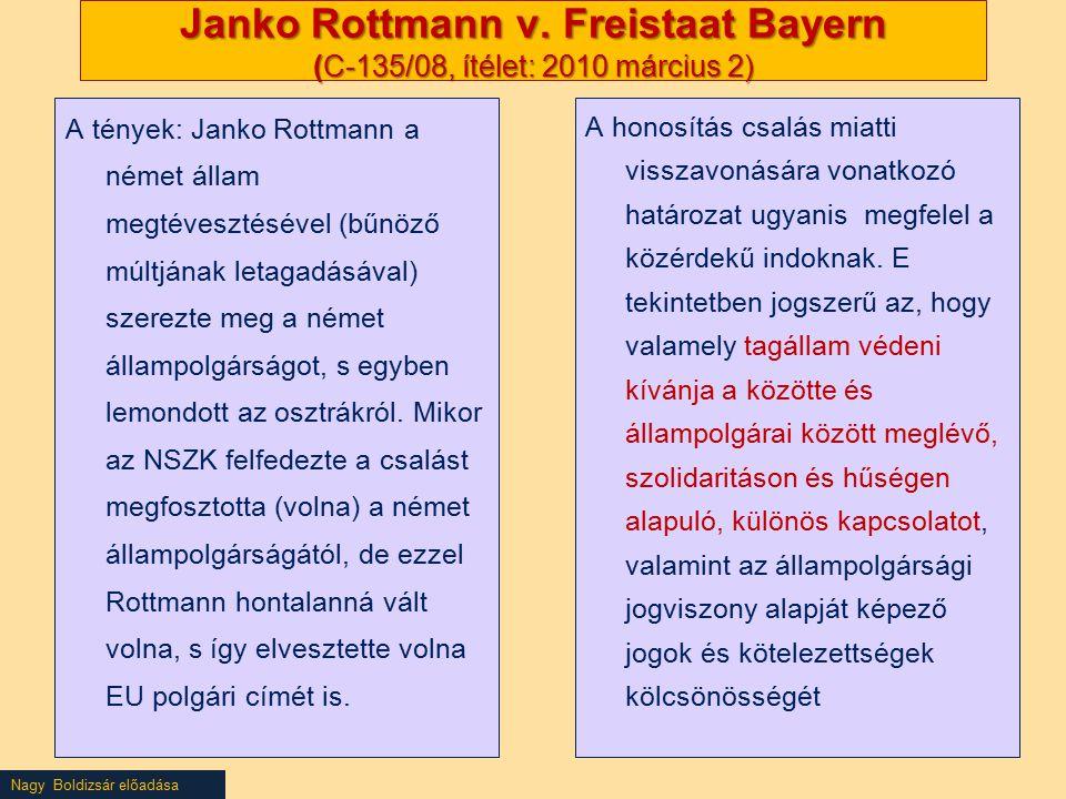 Janko Rottmann v. Freistaat Bayern (C‑135/08, ítélet: 2010 március 2)