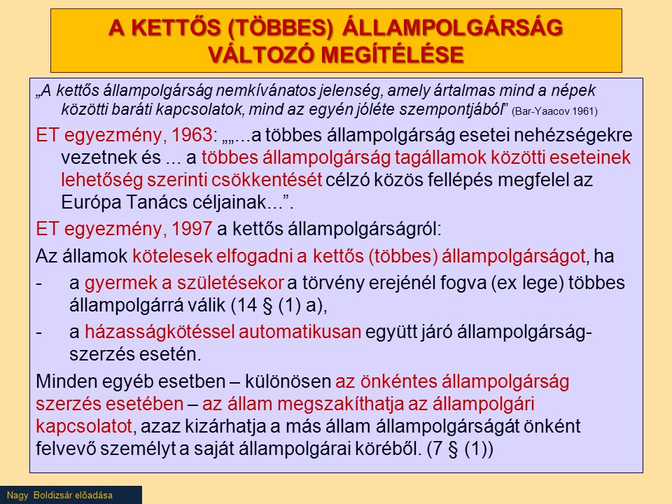 A KETTŐS (TÖBBES) ÁLLAMPOLGÁRSÁG VÁLTOZÓ MEGÍTÉLÉSE