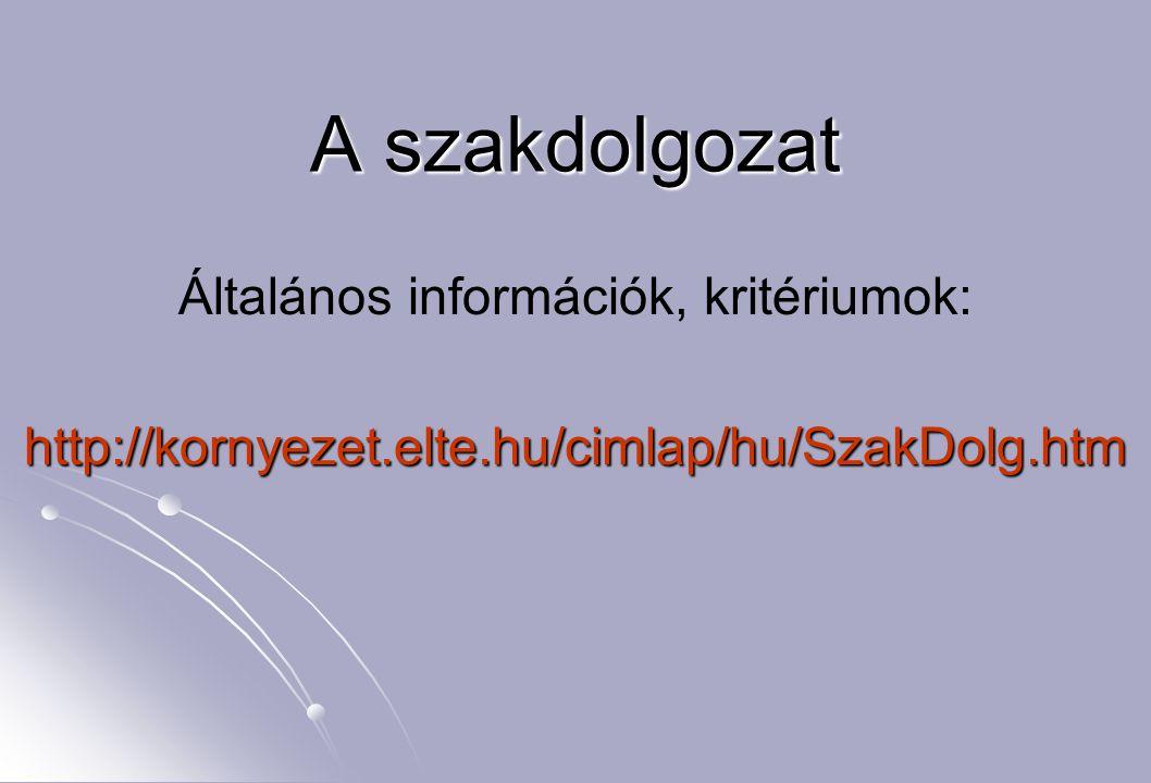 Általános információk, kritériumok: