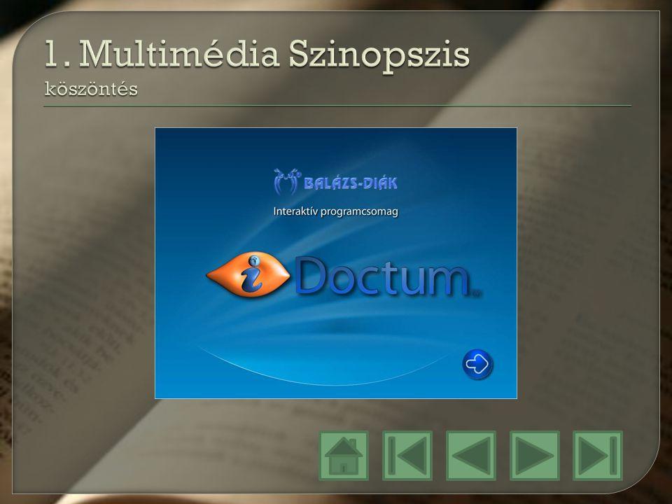 1. Multimédia Szinopszis köszöntés